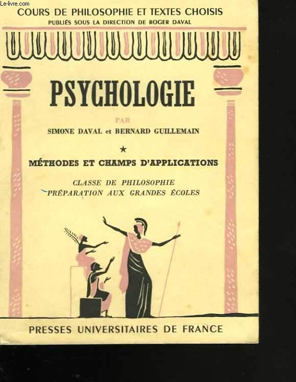 Psychologie. *.  Méthodes et champs d'applications. Classe de philosophie. Préparation aux grandes écoles
