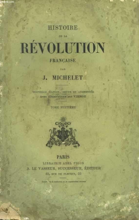 Histoire de la révolution. Avec illustrations par Vierge. Tome 8
