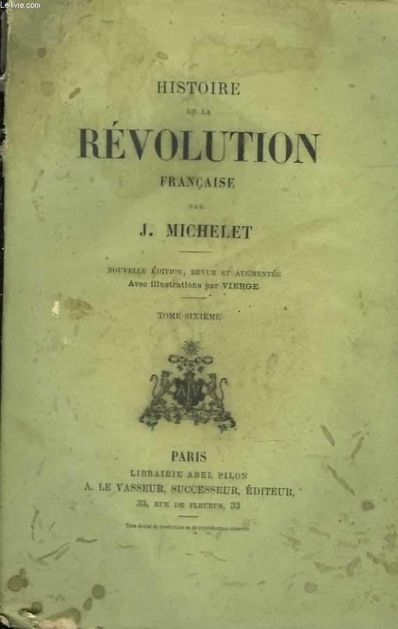 Histoire de la révolution française. Avec illustrations par Vierge. Tome 6
