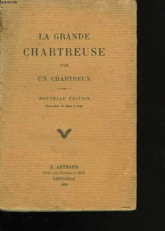 La Grande Chartreuse, par un chartreux