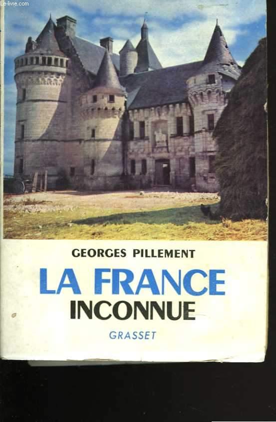La France inconnue. Sud-Ouest. Itinéraires archéologiques