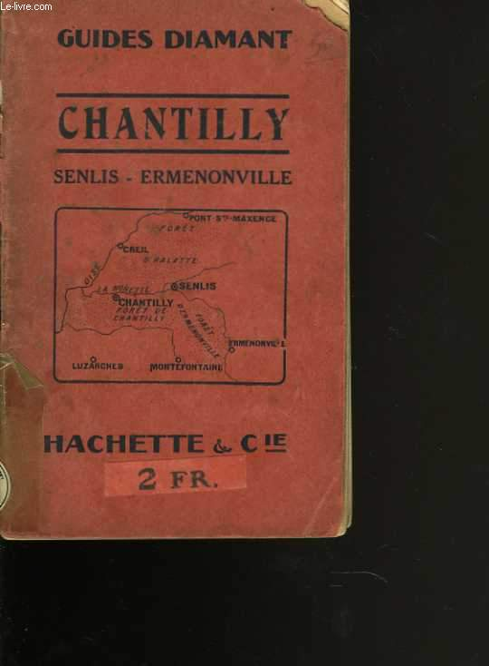 Guide Diamant. Chantilly. Senlis - Ermenonville