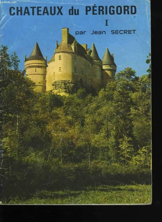 Châteaux du Périgord. I
