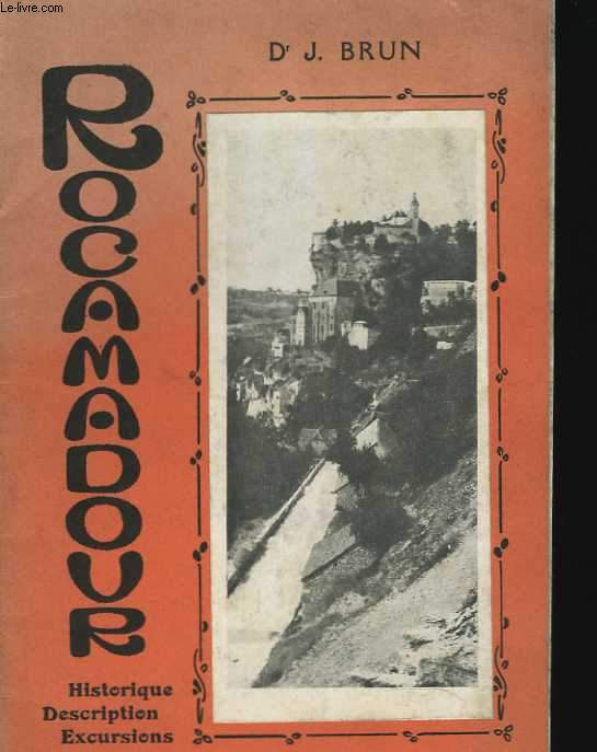 Rocamadour. Historique, description, excursions