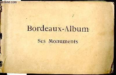 Bordeaux-Album. Ses Monuments