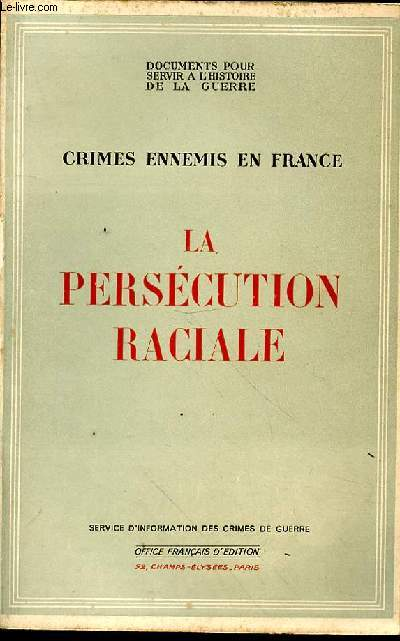 Crimes ennemis en France. La persécution raciale