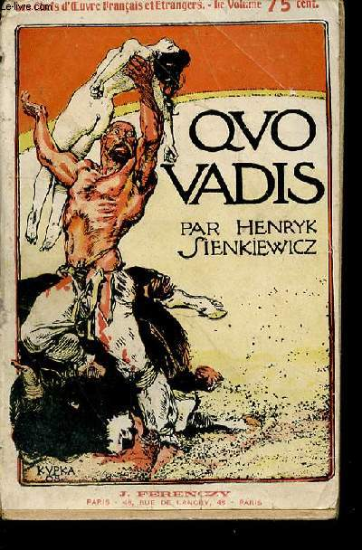 Quo Vadis. Traduction de J. Ferenczy. Illustrations hors-texte de Kupka et Lionel
