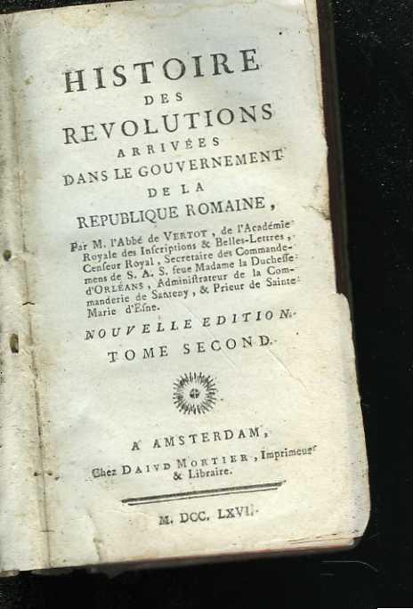 Histoire des révolutions arrivées dans le gouvernement de la république romaine. Nouvelle édition. Tome second