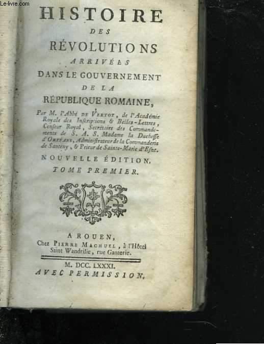 Histoire des révolutions arrivées dans le gouvernement de la république romaine. Tome premier