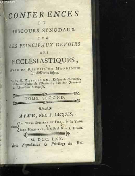 Conférences et discours synodaux sur les principaux devoirs des ecclésiastiques, avec un recueil de mandemens fur différents fujets. Tome second