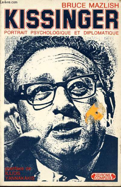 Kissinger. Portrait psychologique et diplomatique