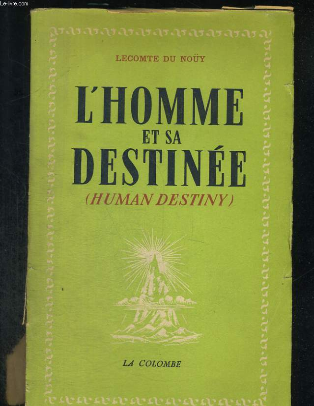 L'homme et sa destinée (Human destiny)