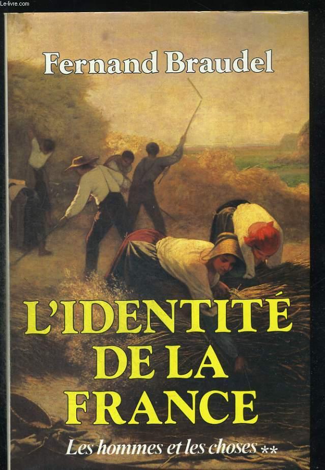 L'identité de la France. Tome 2 : Les hommes et les choses