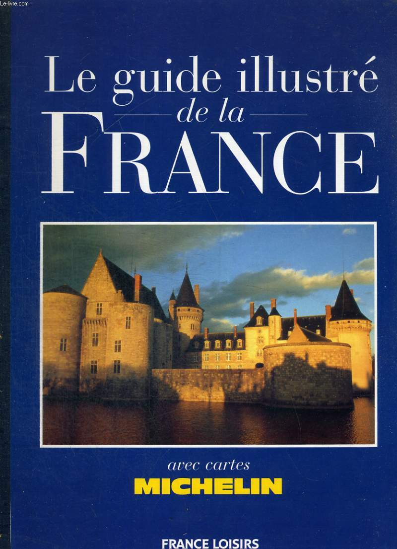 Le Guide illustré de la France avec cartes Michelin