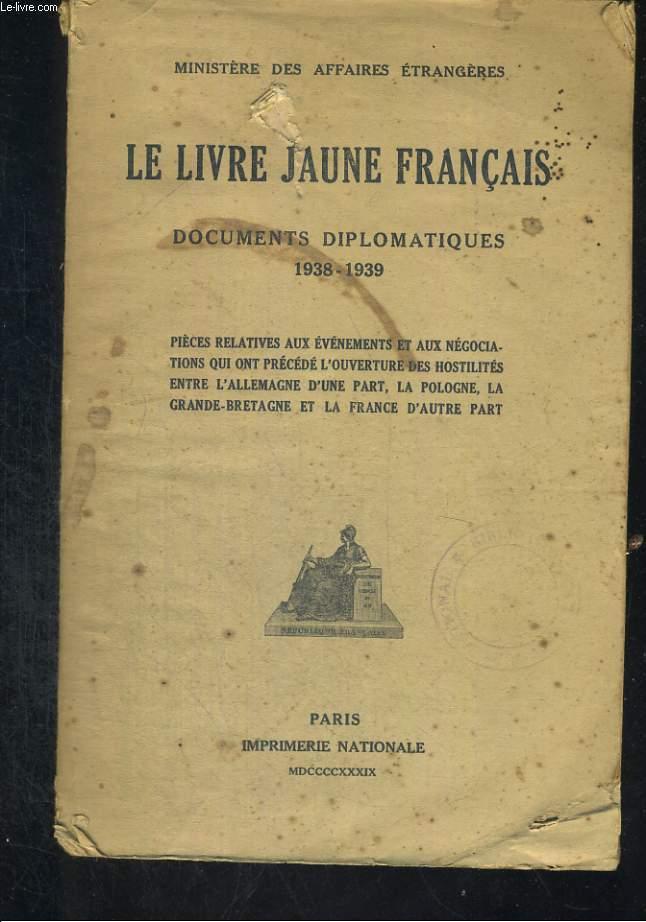 Le Livre Jaune Français. Documents diplomatiques 1938 - 1939.