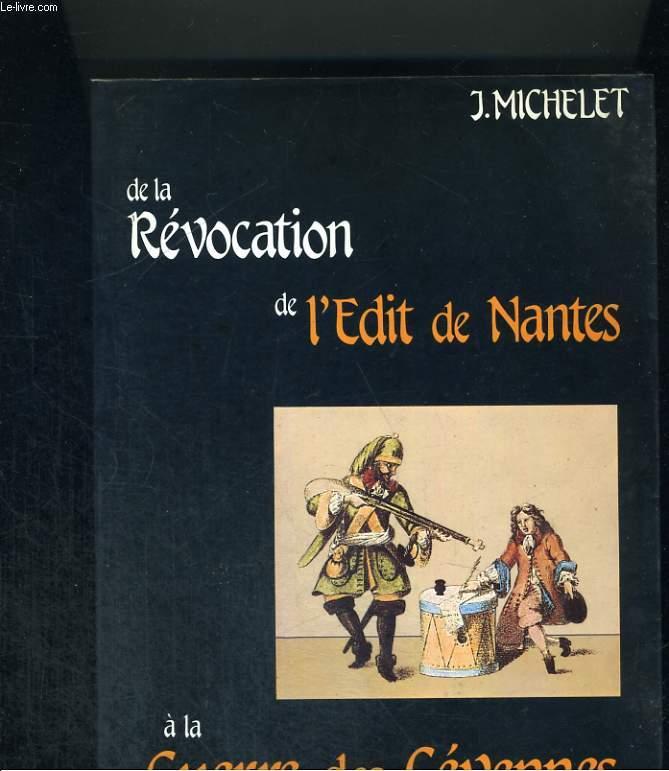 De la révocation de l'Edit de Nantes à la guerre des Cévennes.