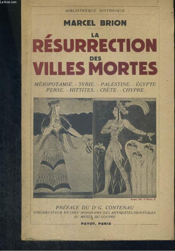 La résurrection des villes mortes.