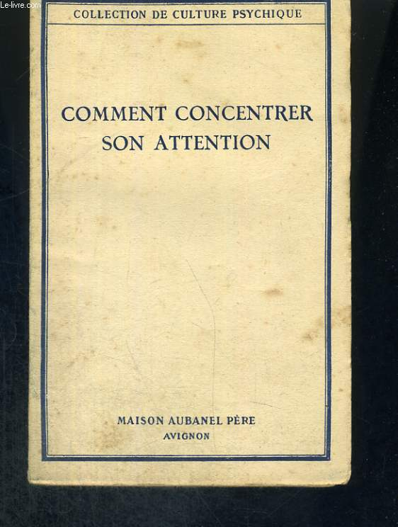 Comment concentrer son attention