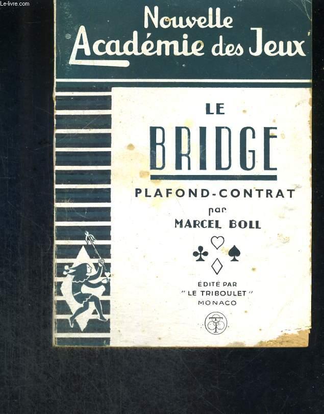 Le Bridge. Plafond-Contrat
