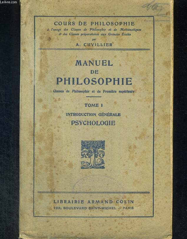 Manuel de philosophie. Tome 1 : introduction générale, psychologie