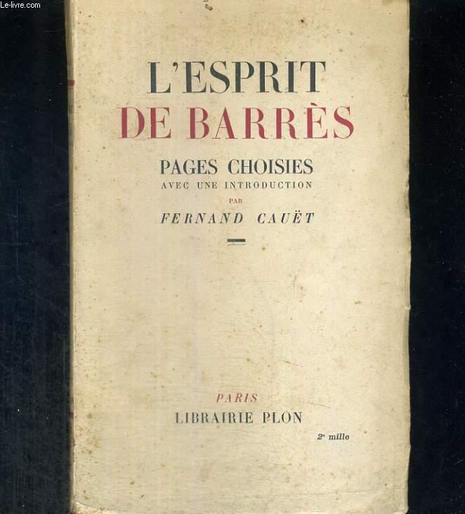 L'esprit de Barrès. Pages choisies avec une introduction