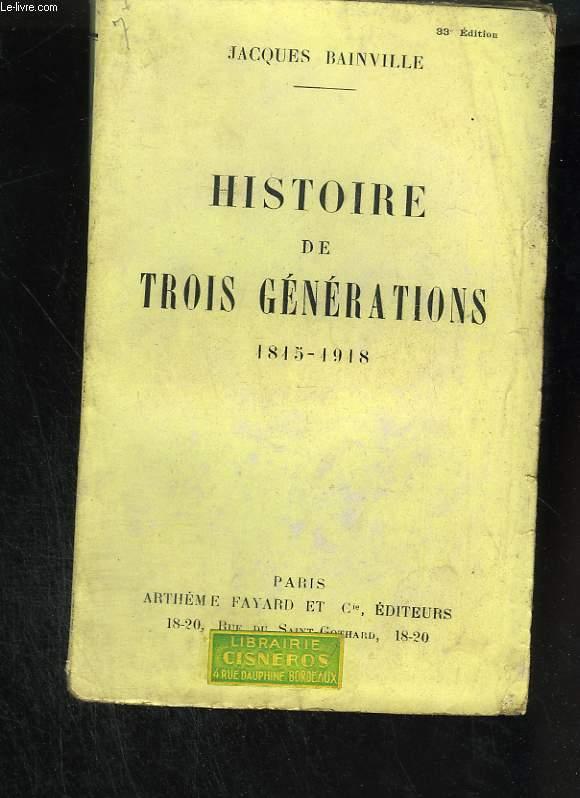 Histoire de trois générations. 1815 - 1918