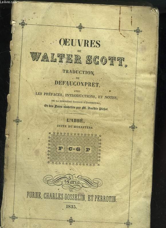 Oeuvres de Scott Walter. Tome dixième : L'abbé, suite du Monastère