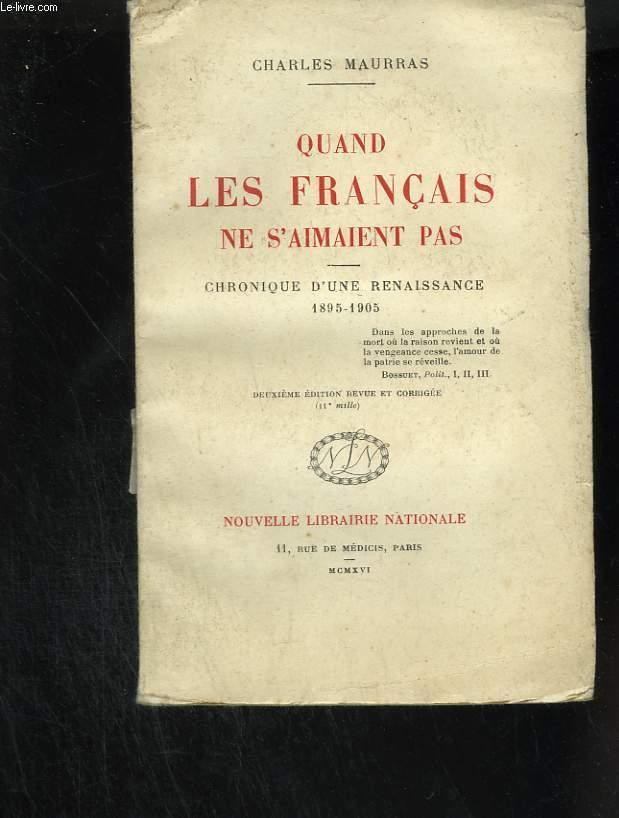 Quand les Français ne s'aimaient pas. Chronique d'une renaissance 1895 - 1905