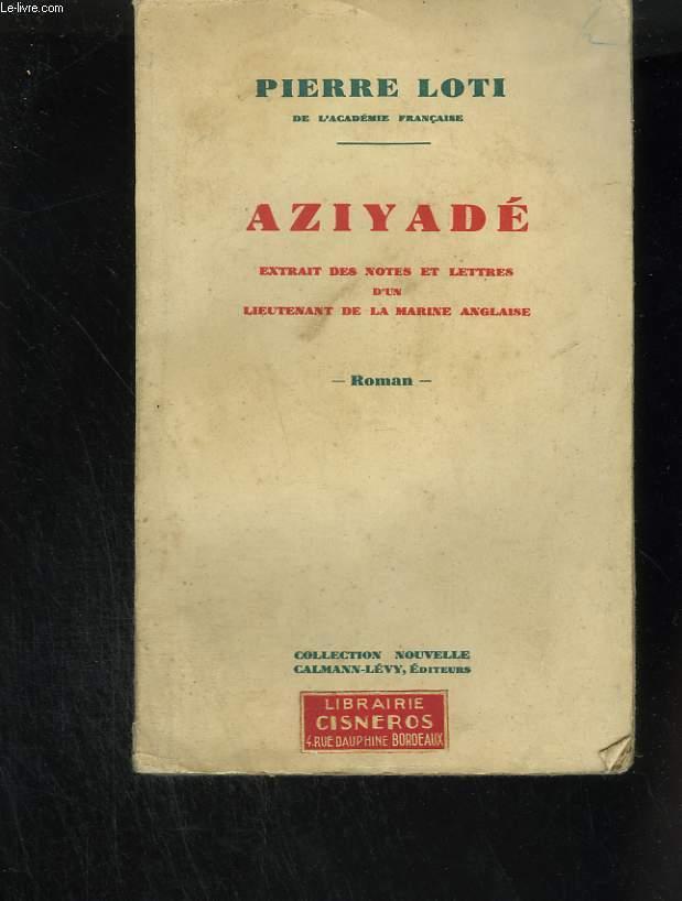 Aziyadé. Extrait des notes et lettres d'un lieutenant de la marine anglaise