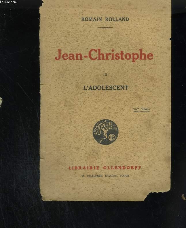 Jean Christophe. Tome III : l'adolescent