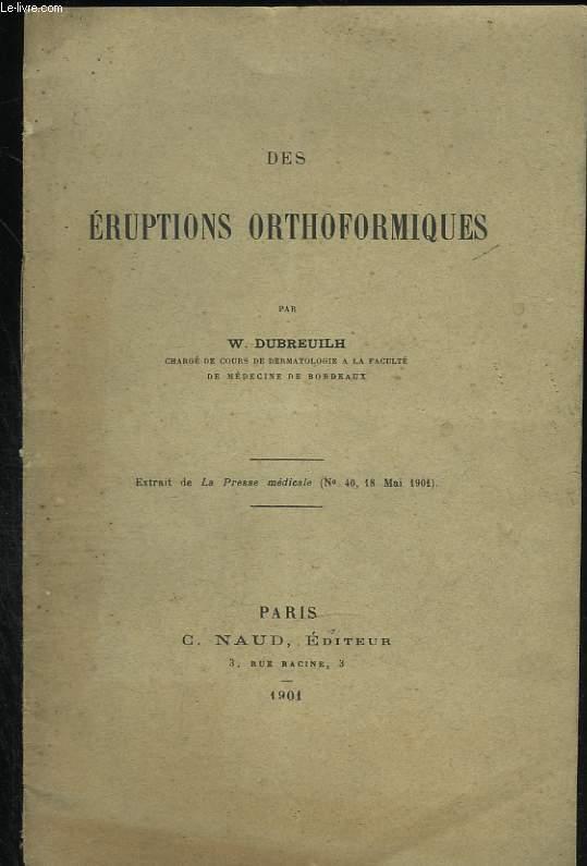 Des éruptions orthoformiques