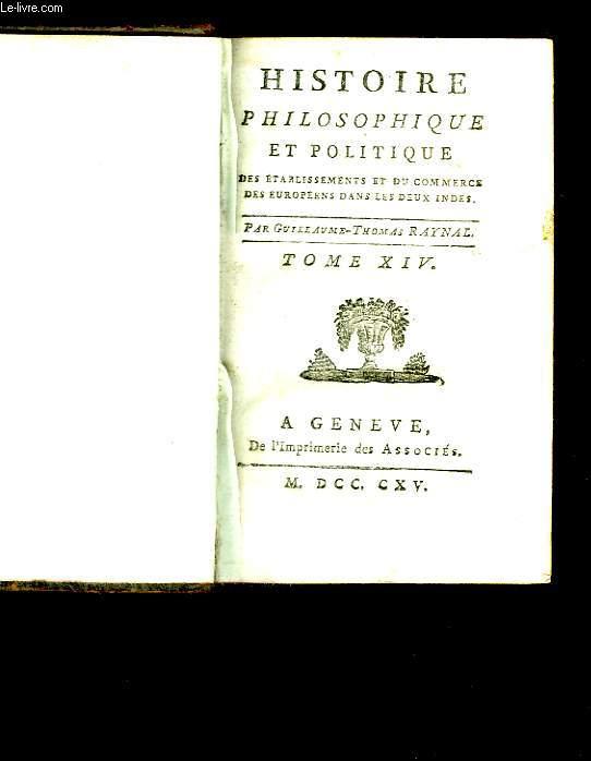 Histoire philosophiqueet politique. Tomes XIV et XV