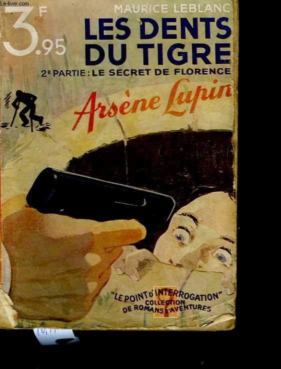 Arsène Lupin. Les dents du tigre. 2ème partie : Le secret de Florence