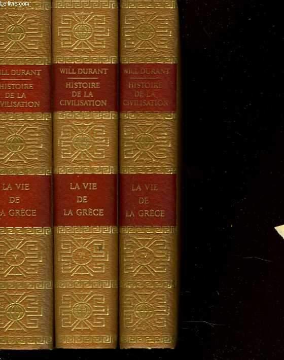 Histoire de la civilisation. Tomes 4 à 6 : La vie de la Grèce