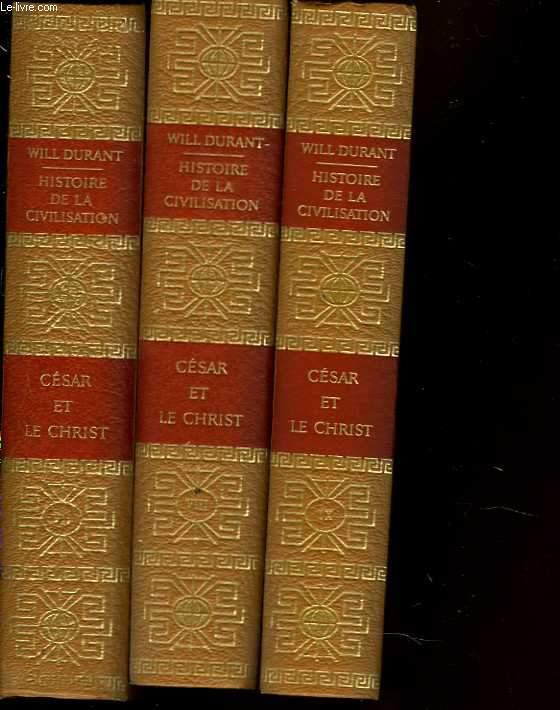 Histoire de la civilisation. Tomes 7 à 9 : César et le Christ
