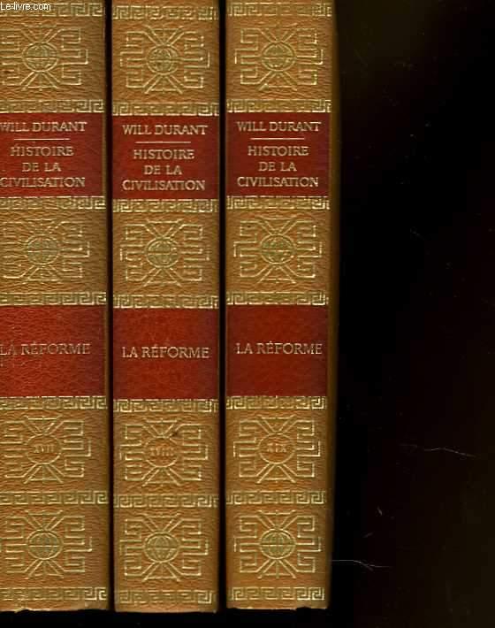 Histoire de la civilisation. Tomes 17 à 19 : La Réforme