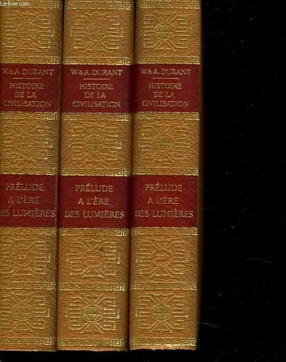 Histoire de la civilisation. Tomes 20 à 22 : Prélude à l'ère des Lumières
