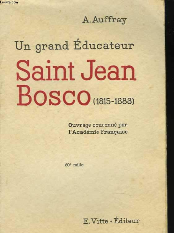 Un grand éducateur : Saint Jean Bosco (1815-1888)