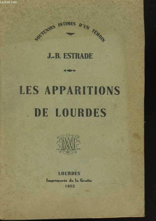 Les apparitions de Lourdes. Souvenirs intimes d'un témoin