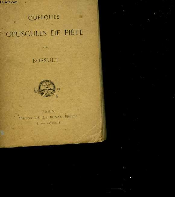 Quelques opuscules de piété suivis d'un supplément renfermant les Evangiles et les Psaumes commentés dans ces opuscules