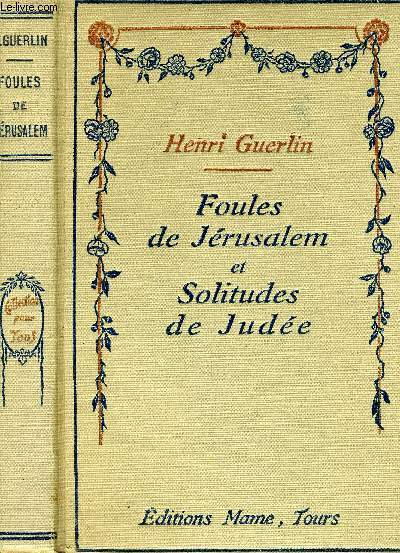 Foules de Jérusalem et solitudes de Judée.