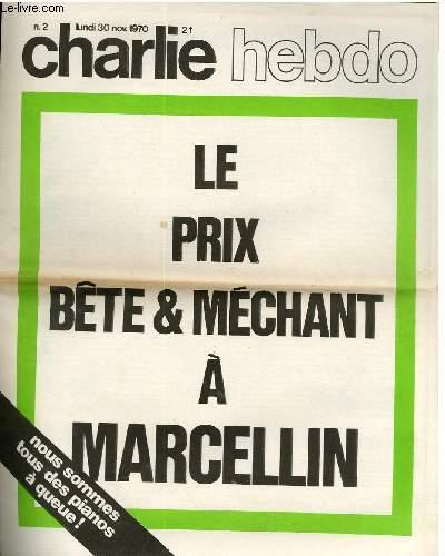 CHARLIE HEBDO N�2 - LE PRIX B�TE & MECHANT A MARCELLIN