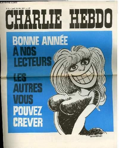 CHARLIE HEBDO N�6 - BONNE ANNEE A NOS LECTEURS LES AUTRES VOUS POUVEZ CREVER