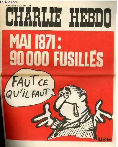 CHARLIE HEBDO N°18 - MAI 1871 : 90 000 FUSILLES, IL FAUT CE QU'IL FAUT
