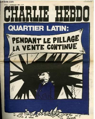 CHARLIE HEBDO N°30 - QUARTIER LATIN : PENDANT LE PILLAGE LA VENTE CONTINUE