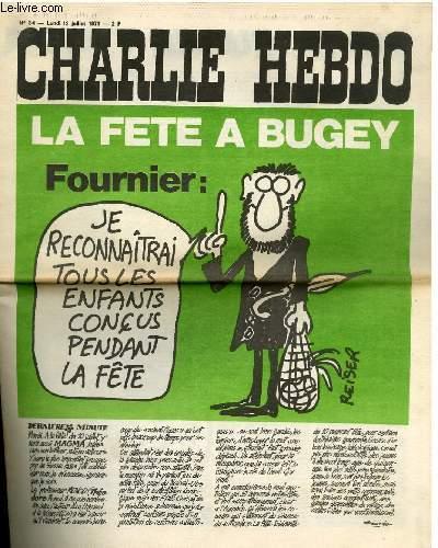 CHARLIE HEBDO N°34 - LA FÊTE A BUGEY. FOURNIER, JE RECONNAÎTRAI TOUS LES ENFANTS CONCUS PENDANT LA FÊTE