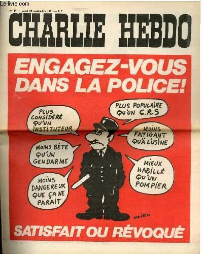 CHARLIE HEBDO N°44 - ENGAGEZ-VOUS DANS LA POLICE, SATISFAIT OU REVOQUE