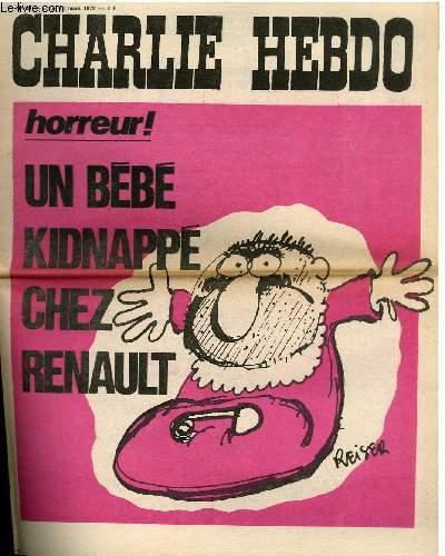 CHARLIE HEBDO N°69 - HORREUR, UN BEBE KIDNAPPE CHEZ RENAULT