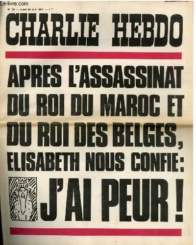 CHARLIE HEBDO N°93 - APRES L4ASSASSINAT DU ROI DU MAROC ET DU ROI DES BELGES, ELISABETH NOUS CONFIE J'AI PEUR !