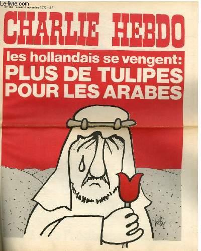 CHARLIE HEBDO N°156 - LES HOLLANDAIS SE VENGENT : PLUS DE TULIPES POUR LES ARABES